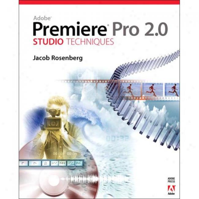 Adobe Premiere Pro 2.0 Studio Techniques [with Dvdrom]