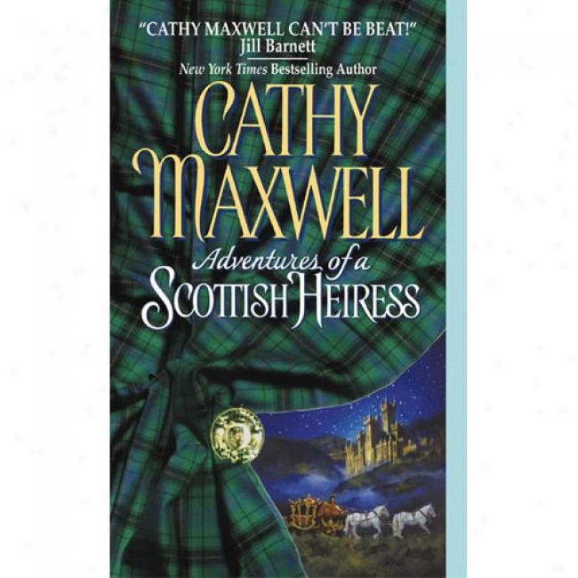 Adventures Of A Scottish Heiress By Cathy Maxwelll, Isbn 0060092963