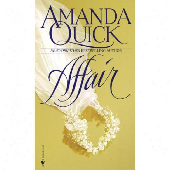 Affair By Amanda Quick, Isbn 0553574078