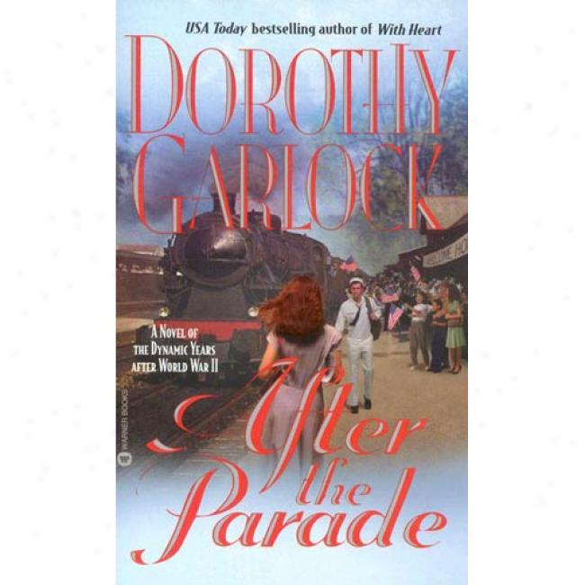 After The Parade By Dorothy Garlock, Isbn 0446608114