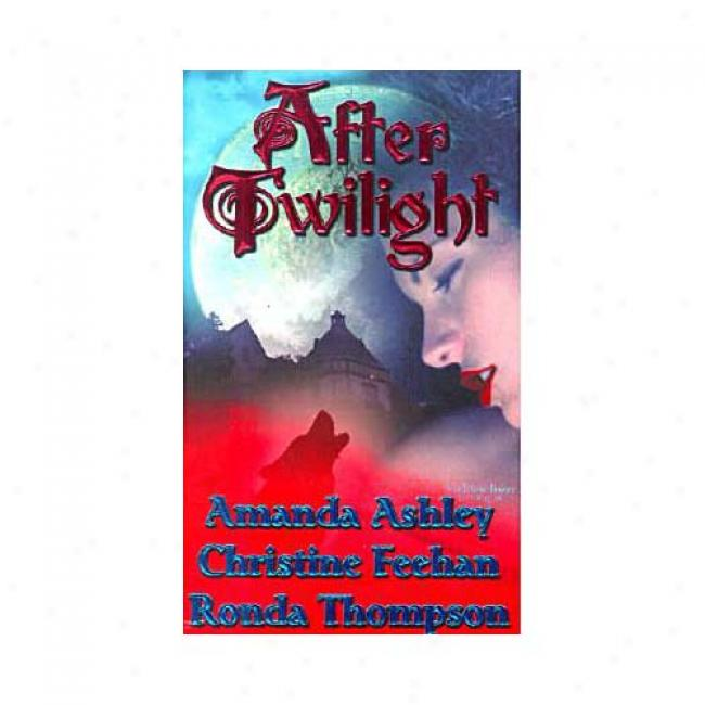 After Twilihg tBy Amanda Ashley, Isbn 0505524503