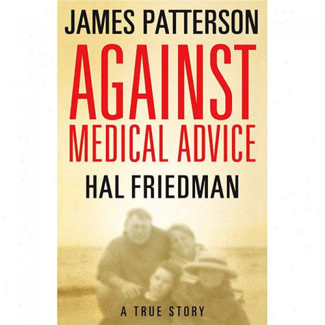 Against Of medicine Advice: A True Story