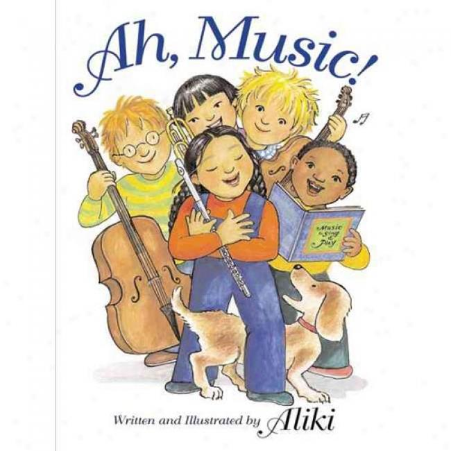 Ah, Music! By Aliki, Isbn 0060287195