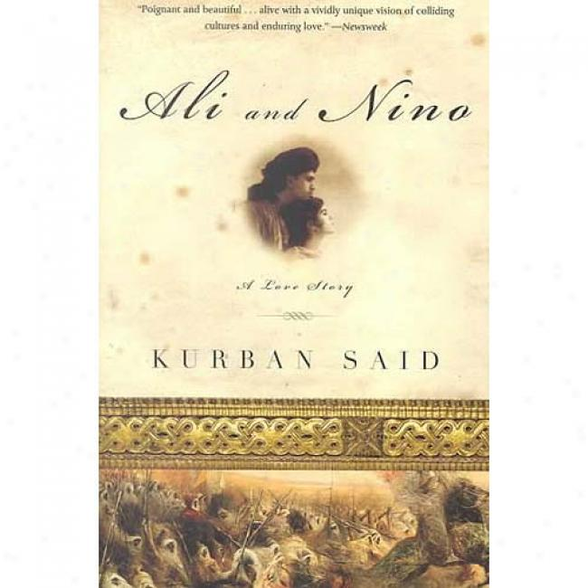 Ali And Nino: A Love Story By Kurban Said, Isbn 0385720408