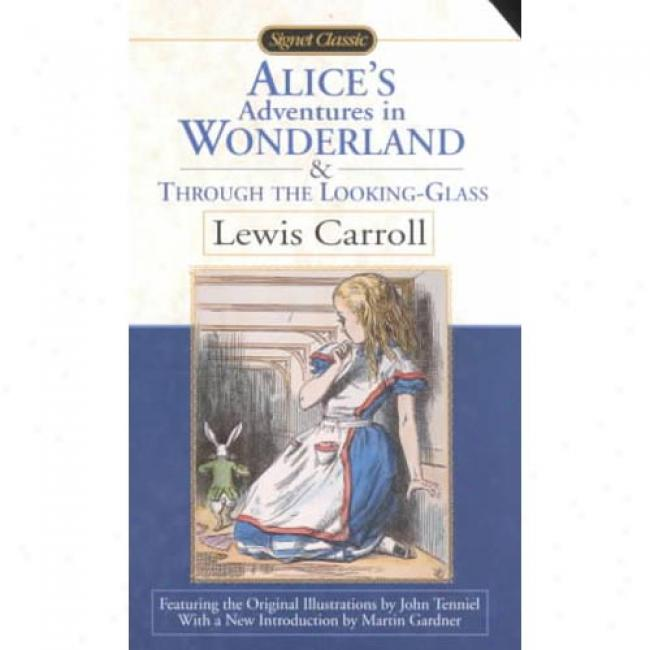 Alice's Adventures In Wonderland; And, Through The Looking Glass By Lewis Carroll, Isbn 0679417958