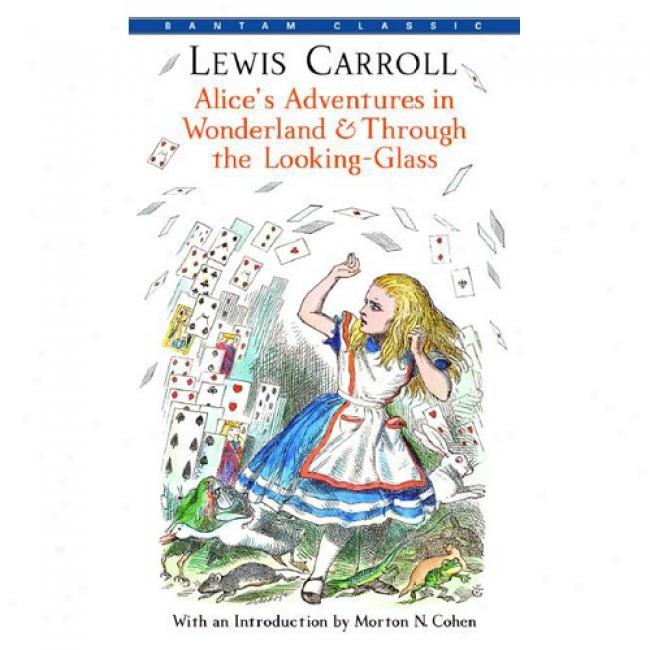 Alice's Adventures In Wonderland And Through The Looking Glass By Lewis Carroll, Isbn 0553213458