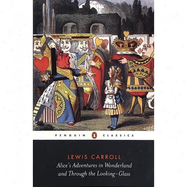 Alice's Adventures In Wonderland By LewisC arroll, Isbn 0141439769