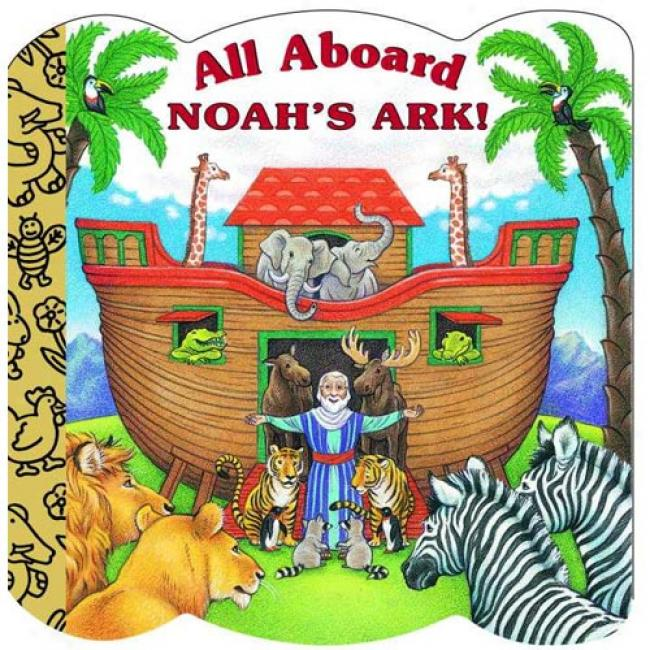 All Aboard Noah's Ark! By Katy Bratun, Isbn 0679860541