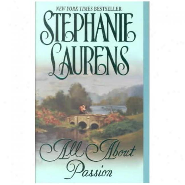 All About Passion By Stephanie Laurens, Isbn 0380812029