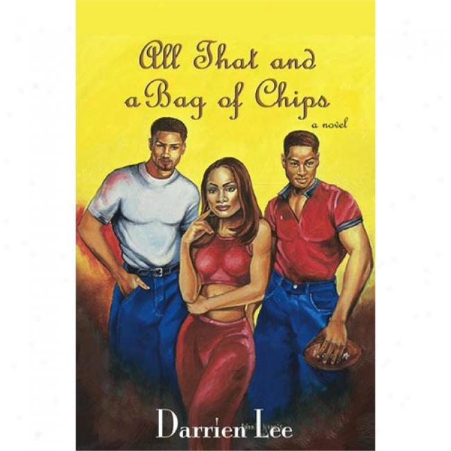 All That And A Bag Of Chips By Darrien Lee, Isbn 0971195307