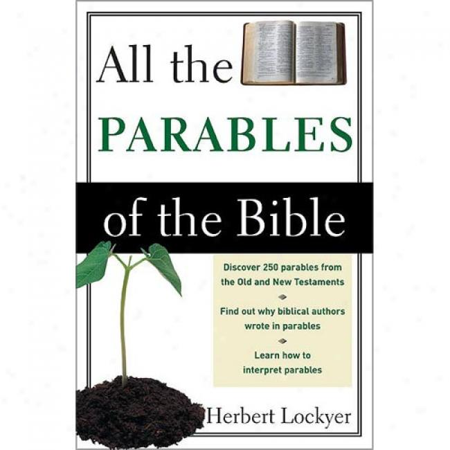 All The Parables Of The Bible By Herbert Lockyer, Isbn 0310281113