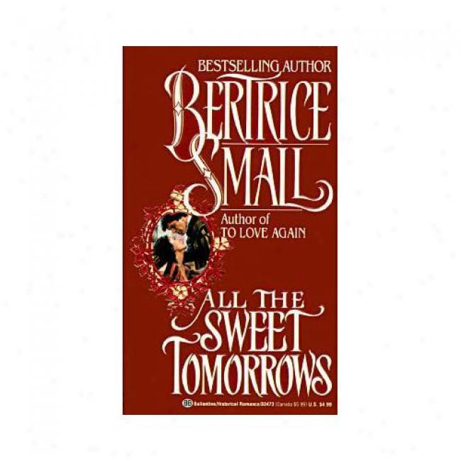 Al The Sweet Tomorrows By Bertrice Small, Isbn 0345334736