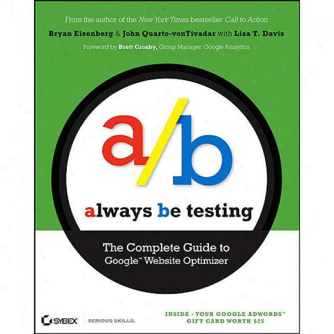 Ever Be Testing: The Complete Guide To Google Website Optimizer