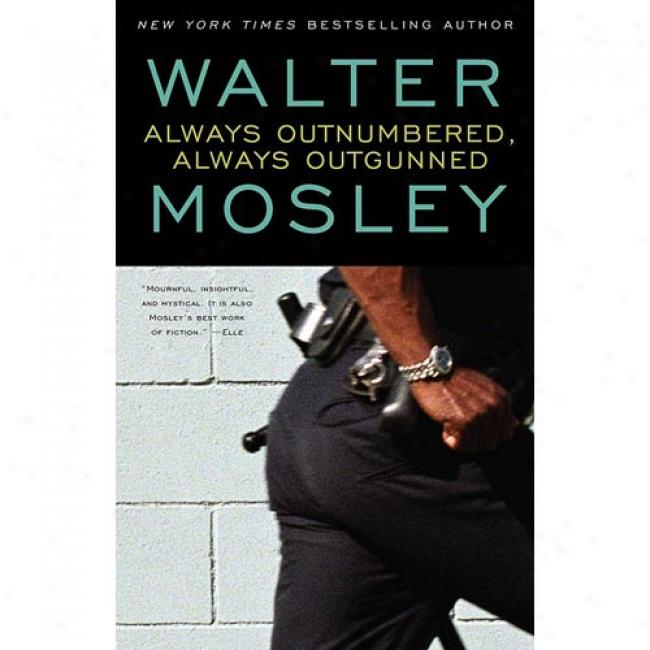 Always Outnumbered, Always Outgunned By Walter Mosley, Isbn 0671014994