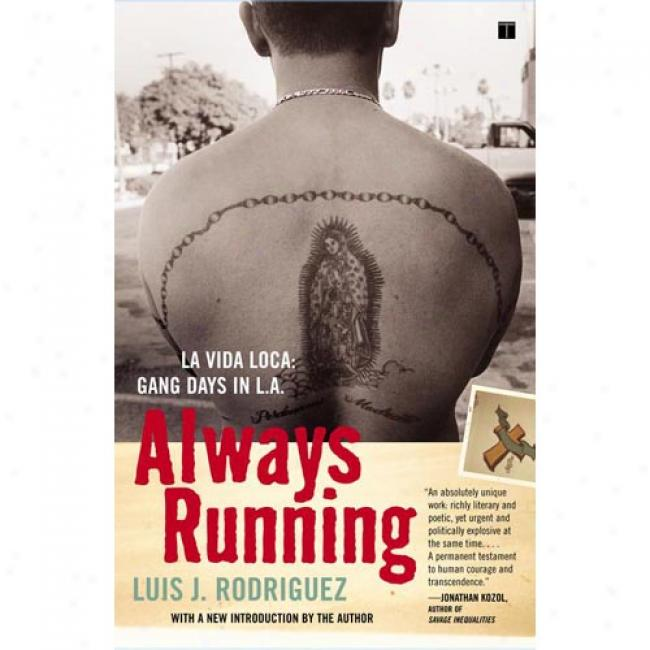 Always Running: La Vida Loca: Gang Dats In L.a.