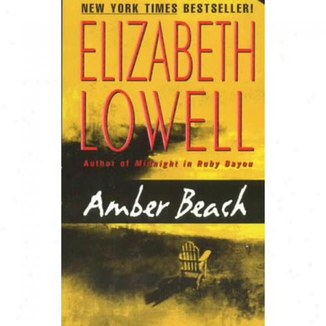 Amber Beach By Elizabeth Lowell, Isbn 0380775840