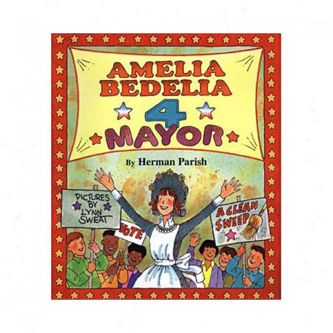 Amelia Bedelia 4 Mayor By Herman Parish, Isbn 0688167217