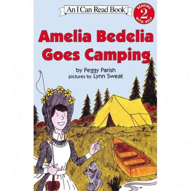 Amelia Bedelia Goes Camping By Peggy Parish, Isbn 0060511060
