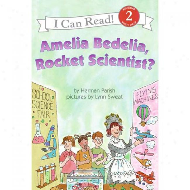 Amelia Bedelia, Rocket Scientist?