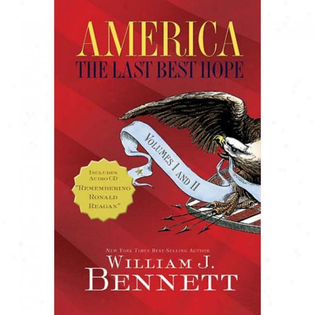 America Volumes I And Ii: The Last Best Hope