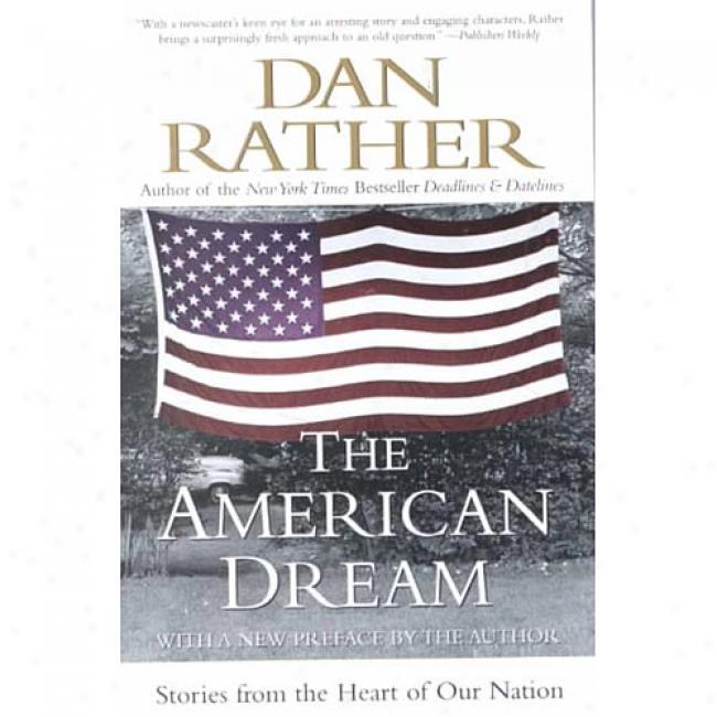 American Dream: Stories From The Heart Of Our Nation By Dan Rather, Isbn 006093770x