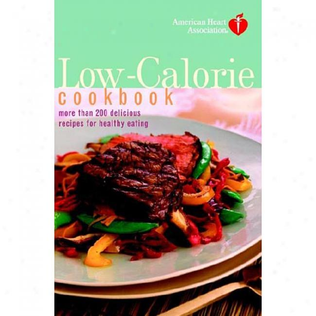 American Heart Association Low-calorie Cookbook By American Heart Associayion, Isbn 0812928547