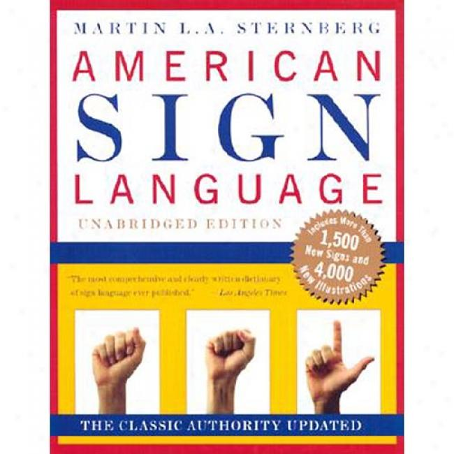 American Sign Language: A Coprehensiive Lexicon By Martin Sternberg, Isbn 0062716085