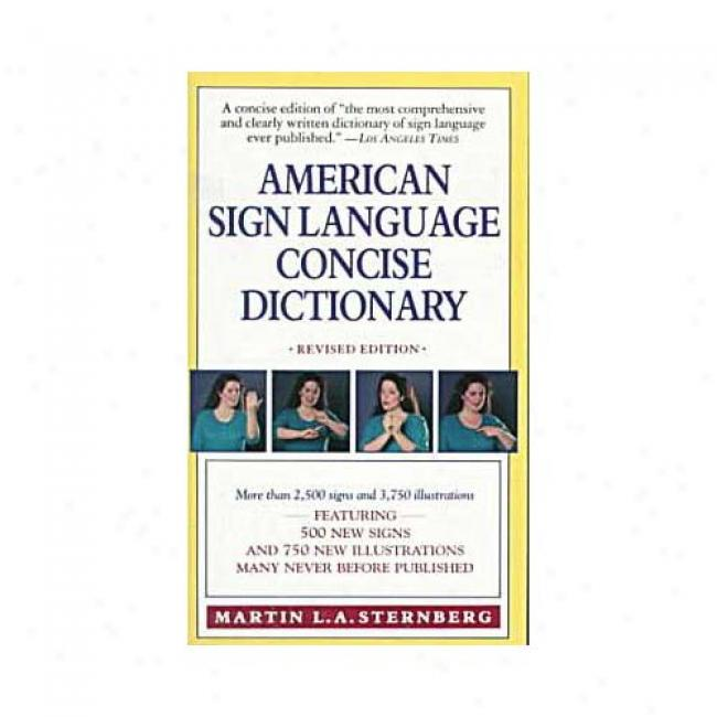 American Sign Language Concise Dictionary By Martin L. A. Sternberg, Isbn 0062740105