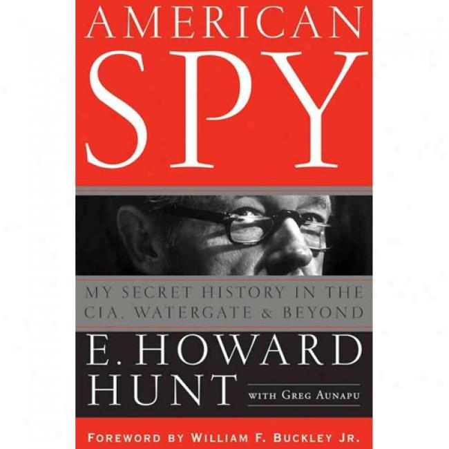 American Scout: My Secret History In The Cia, Watergate, And Beyond