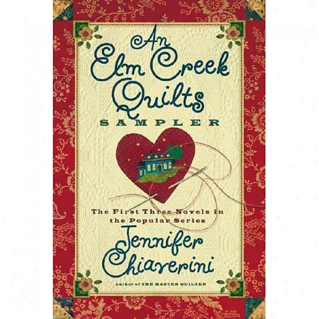 An Elm Creek Quilts Sampler By Jennifer Chiaverini, Isbn 074326018x