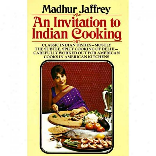 An Invitation To Indian Cioking By Madhur Jaffrey, Isbn 0394711912