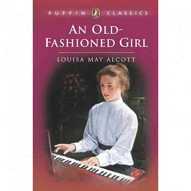 An Old-fashioned Girl Byy Louisa May Alcott, Isbn 0140374493