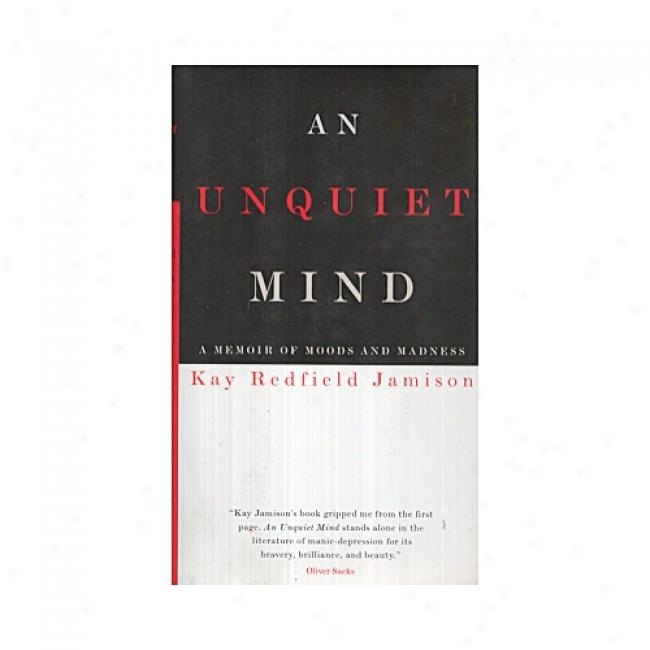 An Unquiet Mind By Kay Redfield Jamison, Isbn 0679443746