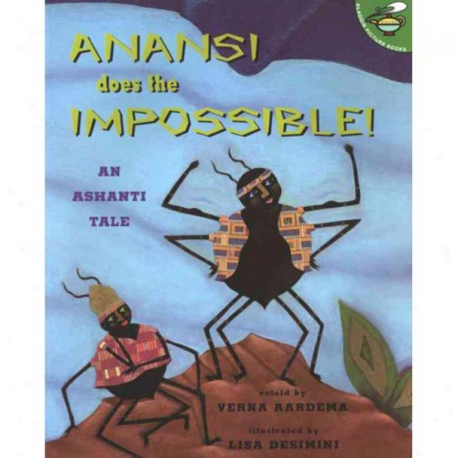 Anansi Does The Impossible: An Ashanti Tale By Verna Aardema, Isbn 0689839332