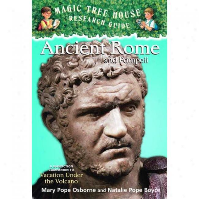 Ancient Rome And Pompeii:A  Nonfiction Companion To Vacation Under Th eVolcano