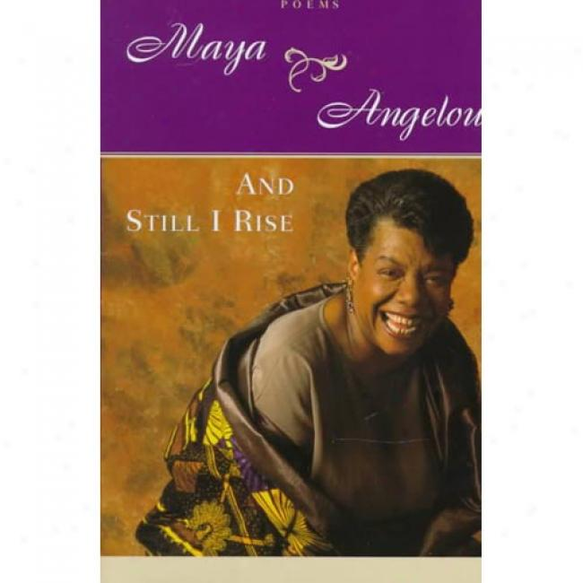 And Still I Rise By Maya Angelou, Isbn 0394502523