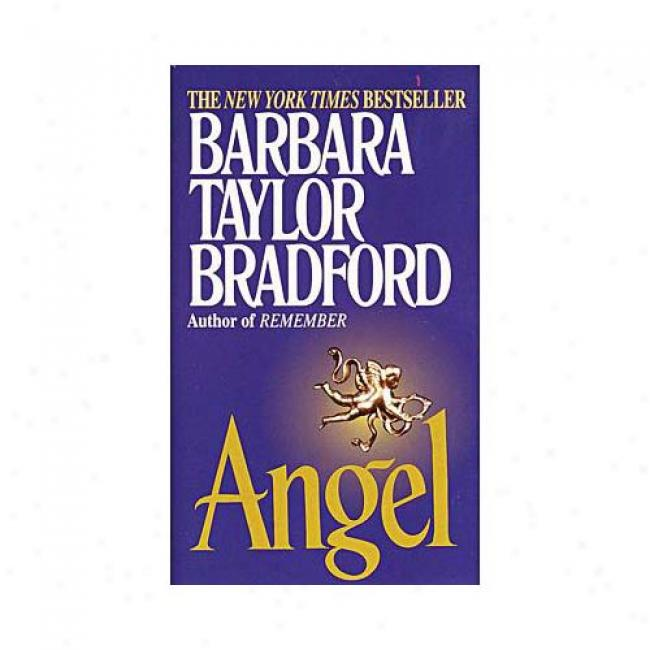 Angel By Barbara Taylor Bradford, Isbn 0345388593