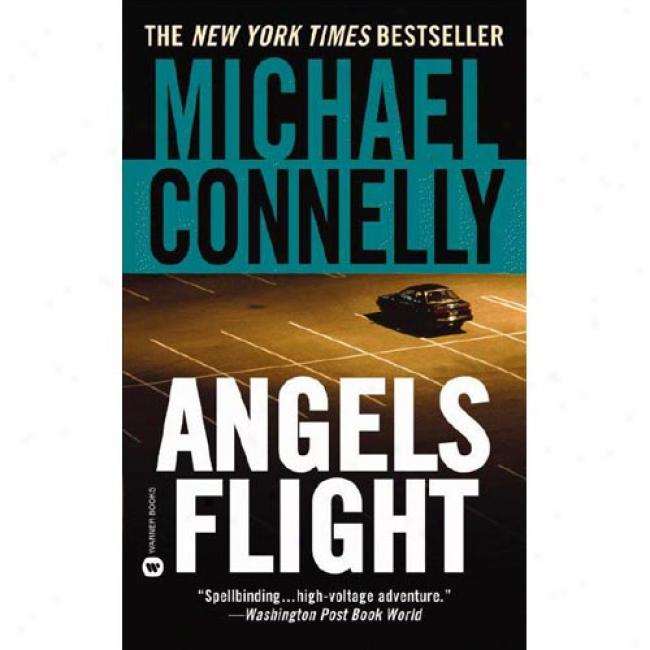 Angels Flight By Michael Connelly, Isbn 0446607274