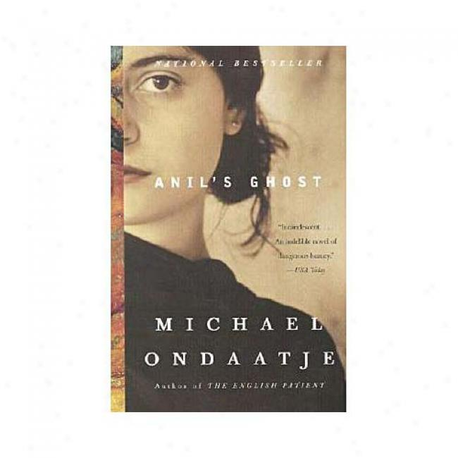 Anil's Ghostt By Michael Ondaatje, Isbn 0375724370