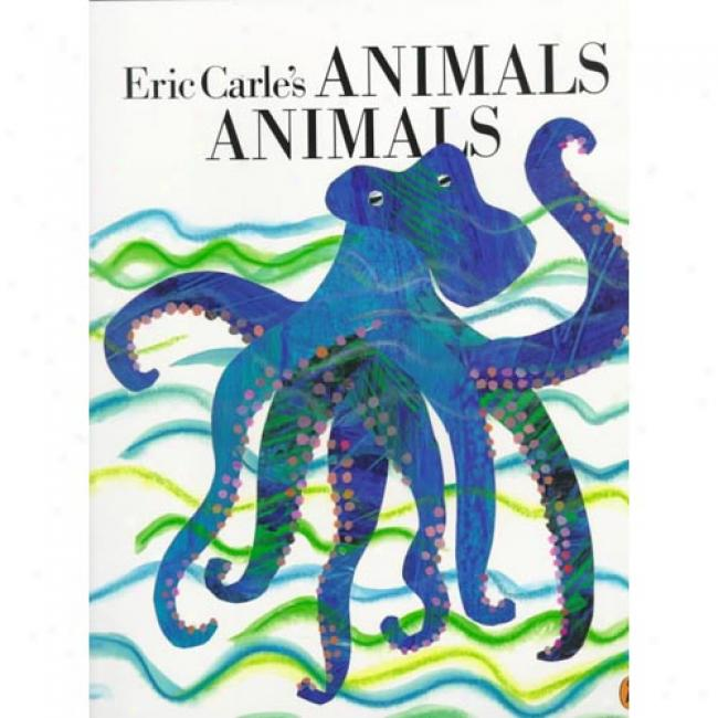 Animals Animals Near to Eric Carle, Isbn 0698118553