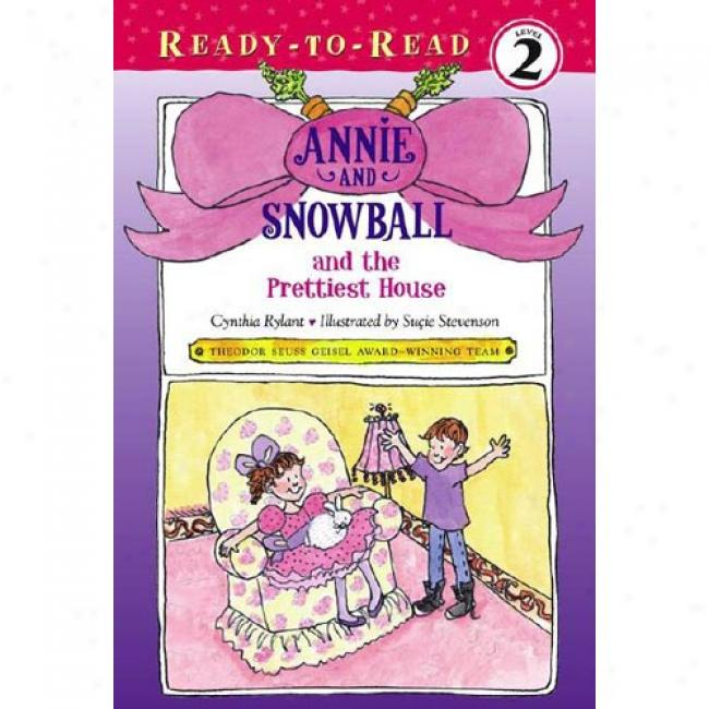 Annie And Snowball And The Pretties House: The Second Book Of Their Adventures