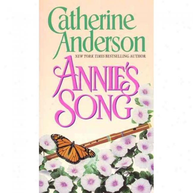 Annie's Song By Catherine Anderson, Isbn 0380779617