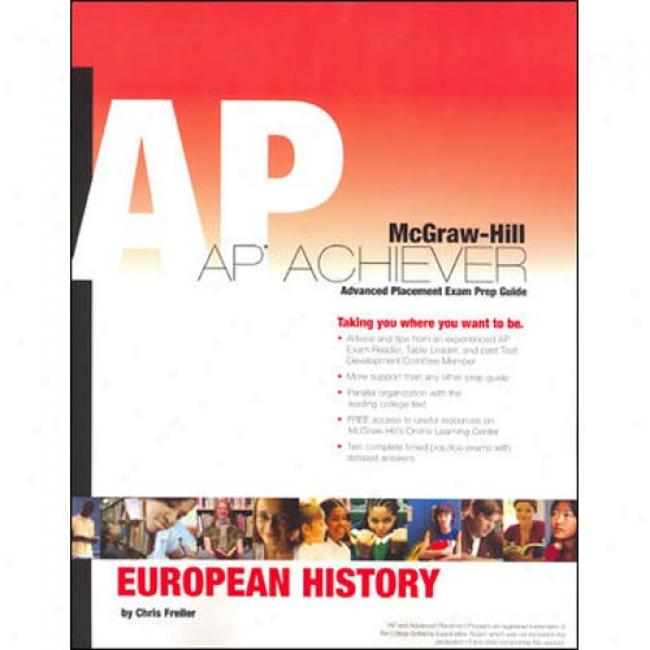 Ap Achiever (advanced Placement* Examm Preparation Guide) For European Hustory (college Test Prep)
