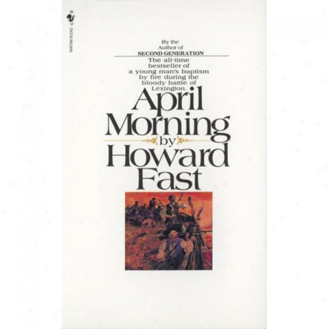 April Morning By Howard Fast, Isbn 0553273221