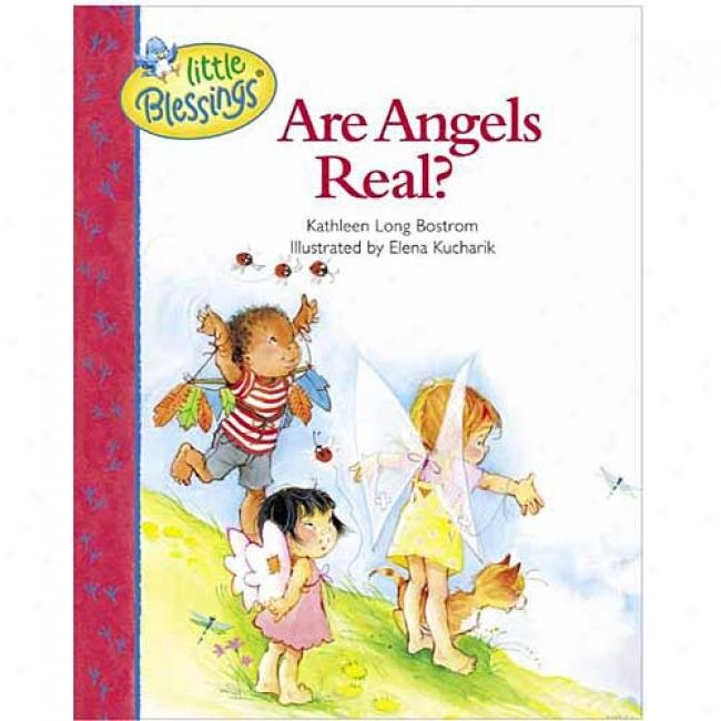 Are Angels Real? By Kathleen Long Bostrom, Isbn 0842339590