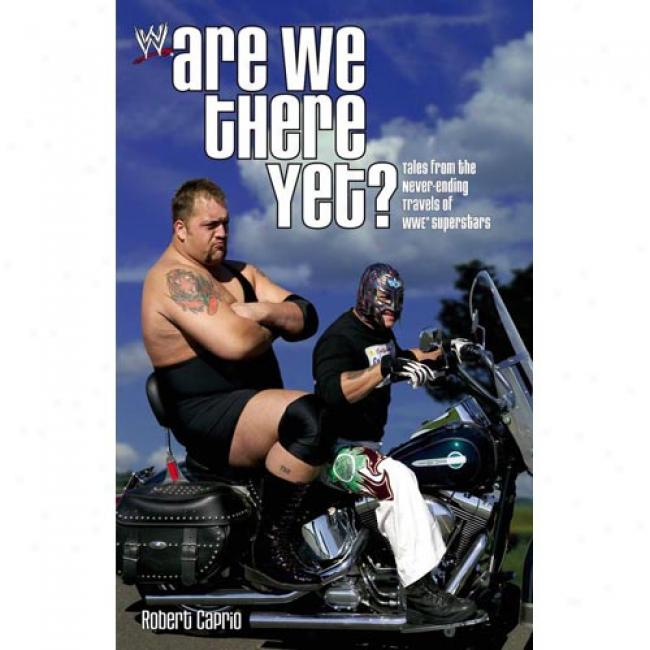 Are We There Yet?: Tapes From The Never-ending Travels Of Wwe Superstars