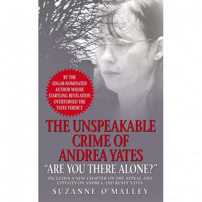 Are You There Alon?: The Unspeakable Crime Of Andrea Yates