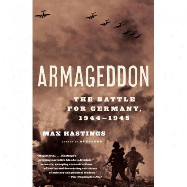 Armageddon: The Baytle On account of Germany 1944-1945