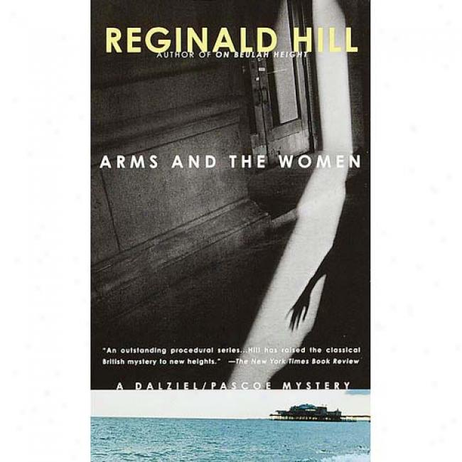 Arms And The Women By Reginaldd Hill, Isbn 0440225949