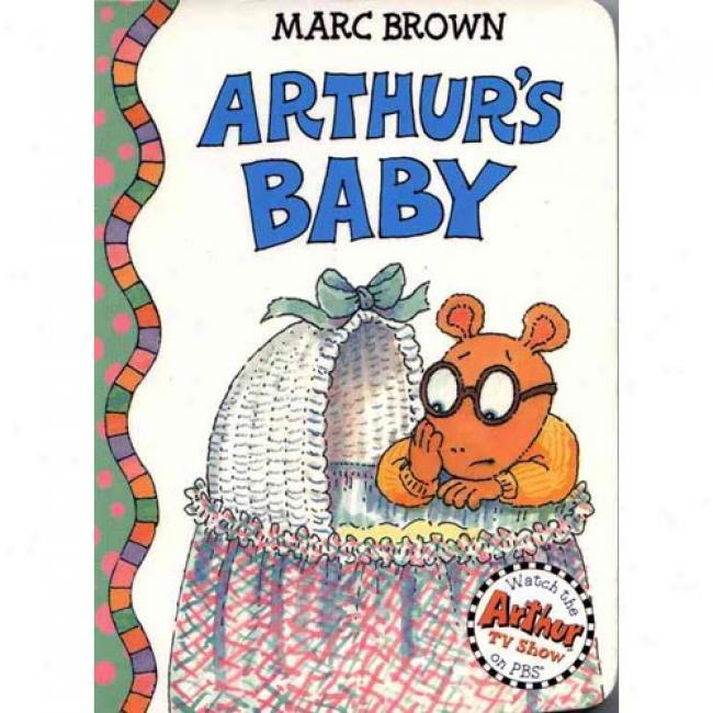 Arthur's Baby By Marc Tolon Brown, Izbn 0316118583